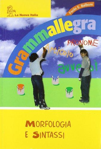 Grammallegra. Morfologia-Fonologia-Abilità-Quaderno per il Centro. Per la Scuola media