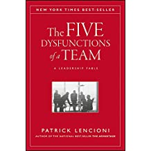 The Five Dysfunctions of a Team: A Leadership Fable (J–B Lencioni Series)