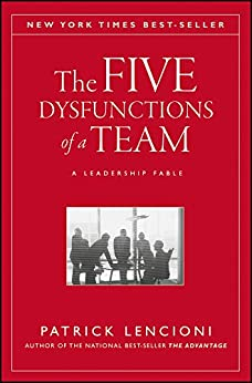 The Five Dysfunctions of a Team: A Leadership Fable (J-B Lencioni Series Book 43) by [Lencioni, Patrick M.]