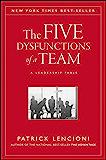 The Five Dysfunctions of a Team, Enhanced Edition: A Leadership Fable (J-B Lencioni Series Book 43)