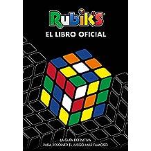 Rubiks. El libro oficial: La guía definitiva para resolver el juego más famoso (