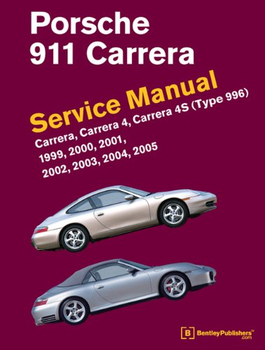 Porsche 911 (Type 996) Service Manual 1999, 2000, 2001, 2002, 2003, 2004, 2005: Carrera, Carrera 4, Carrera 4s por Bentley Publishers