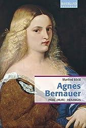 Agnes Bernauer: Hexe, Hure, Herzogin