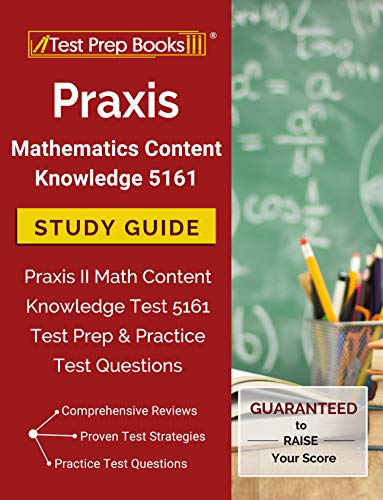 Praxis Mathematics Content Knowledge 5161 Study Guide: Praxis II Math Content Knowledge Test 5161 Test Prep & Practice Test Questions (English Edition) - 5161 Praxis-test