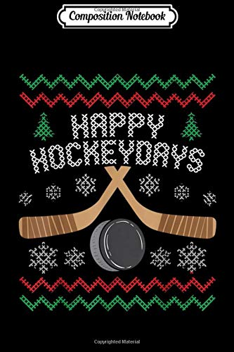 Composition Notebook: Happy Hockeydays Ugly Christmas Sweater Hockey  Journal/Notebook Blank Lined Ruled 6x9 100 Pages