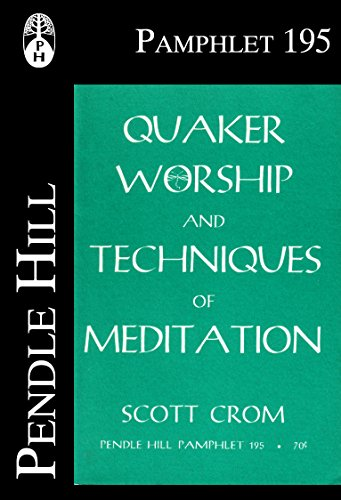 quaker-worship-and-techniques-of-meditation-pendle-hill-pamphlets-book-195