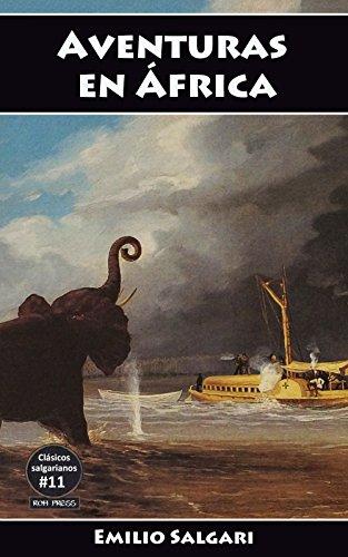 Aventuras en África: La Favorita del Mahdi, Los dramas de la esclavitud, La Costa de Marfil, La jirafa blanca (Clásicos salgarianos nº 11) por Emilio Salgari