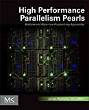 [(High Performance Parallelism Pearls: Volume 1 : Multicore and Many-Core Programming Approaches)] [By (author) James Re