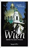 Wien abseits der Pfade von Georg Renöckl