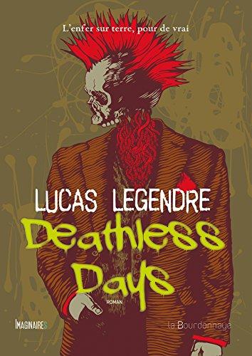 Deathless Days: L'enfer sur terre, pour de vrai