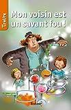 Image de Mon voisin est un savant fou !: une histoire pour les enfants de 8 à 10 ans (Ti