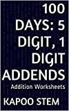 Best Image Generators - 100 Addition Worksheets with 5-Digit, 1-Digit Addends: Math Review
