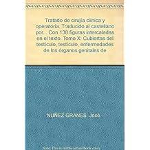 Tratado de cirujía clínica y operatoria. Traducido al castellano por... Con 1...