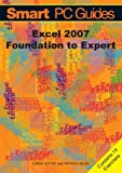 Excel 2007: Foundation to Expert Guide (Black and White) (Smart PC Guides)