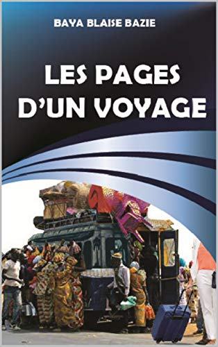 LES PAGES DUN VOYAGE (French Edition) eBook: BAZIE, Baya Blaise ...