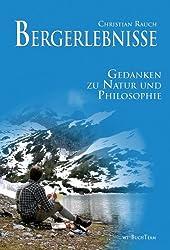 Bergerlebnisse - Gedanken zu Natur und Philosophie