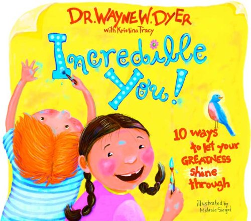 Incredible You!: 10 Ways to Be Happy Inside and Out: 10 Ways to Let Your Greatness Shine Through