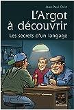 L'argot à découvrir, les secrets d'un langage