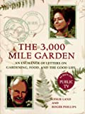 The 3,000 Mile Garden: An Exchange of Letters On Gardening,Food,And the Good Life