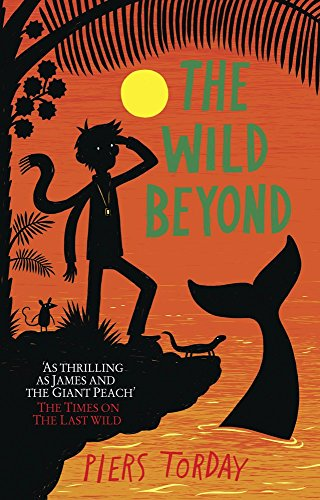 The Wild Beyond (Last Wild Trilogy 3) by Piers Torday (2-Apr-2015) Hardcover