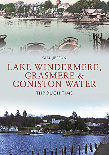 Lake Windermere, Grasmere & Coniston Water Through Time -