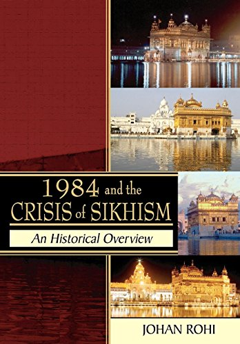 1984 and the Crisis of Sikhism por Johan Rohi
