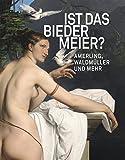 Ist das Biedermeier?: Amerling, Waldm?ller und mehr