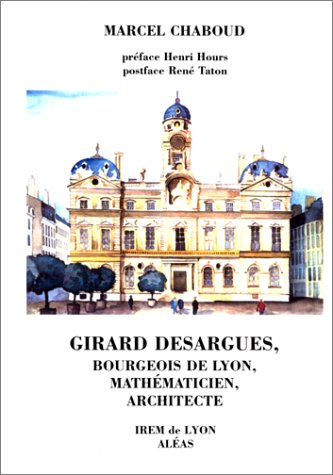 Girard Desargues, bourgeois de Lyon, mat...