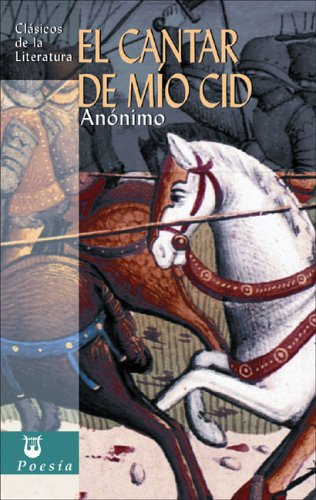 El cantar del Mío Cid (Clásicos de la literatura universal)