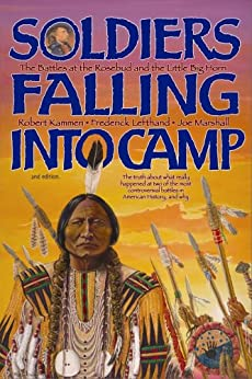 Soldiers Falling Into Camp by [Marshall, Joe, Lefthand, Fredrick, Kammen, Robert G.]