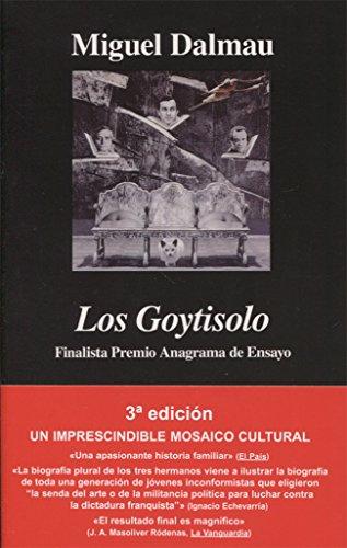 Los Goytisolo (Argumentos) por Miguel Dalmau