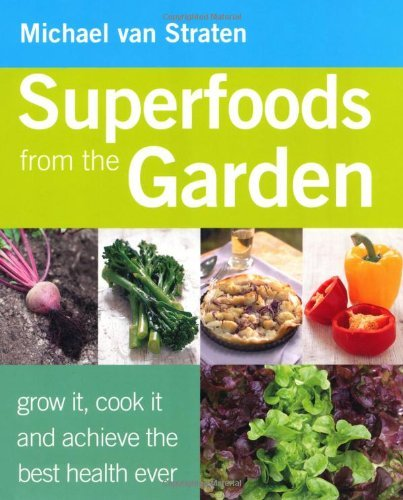 Superfoods from the Garden by Michael van Straten (2011-03-24)