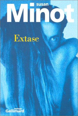Extase par Susan Minot