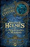 Sherlock Holmes et les monstruosités du Miskatonic: Les Dossiers Cthulhu, T2