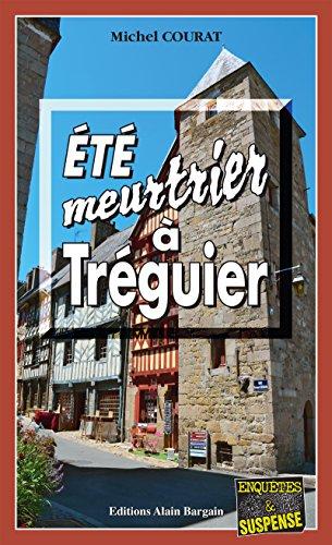 Été meurtrier à Tréguier: Une course contre la montre en Bretagne (Enquêtes & Suspense)