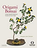 Image de Origami Bonsai: Create Beautiful Botanical Sculptures From Paper (Full-Color Boo
