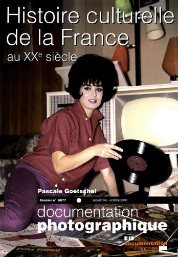 Histoire culturelle de la France au XXe sicle (Documentation photographique n8077)