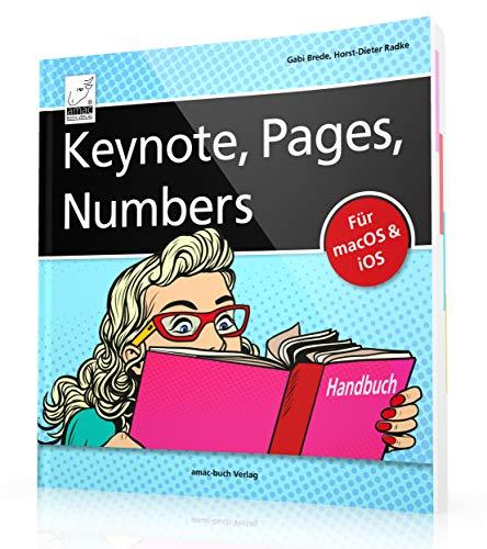 Keynote, Pages, Numbers Handbuch - für macOS und iOS sowie iCloud; alle Themen praxisnah für Mac, iPad und iPhone