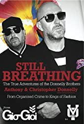 Still Breathing: The True Adventures of the Donnelly Brothers by Anthony Donnelly (2013-11-07)