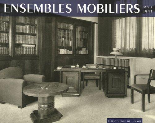 Ensembles mobiliers : Tome 5, 1943