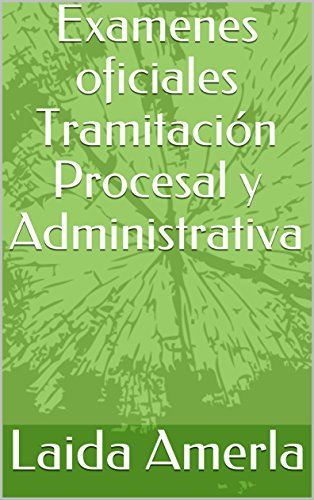 TEST OPOSICIONES TRAMITACIÓN PROCESAL: Recopilación Exámenes oficiales