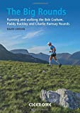 The Big Rounds: Running and walking the Bob Graham, Paddy Buckley and Charlie Ramsay Rounds (Inspiration)