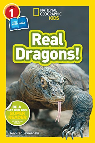 National Geographic Kids Readers: Real Dragons (L1/Co-reader) (English Edition)