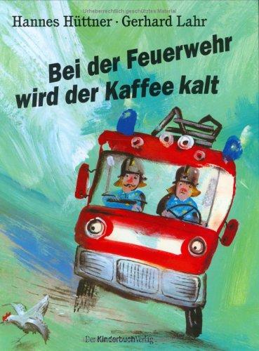 Buchseite und Rezensionen zu 'Bei der Feuerwehr wird der Kaffee kalt' von Hannes Hüttner
