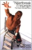Heartbreak & Triumph: The Shawn Michaels Story (WWE)