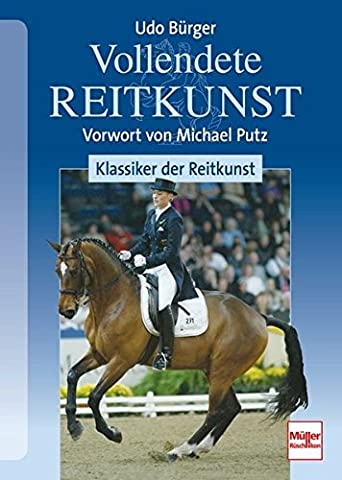 Vollendete Reitkunst: Klassiker der Reitkunst
