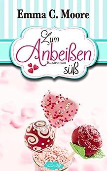 Zum Anbeißen süß: Tennessee Storys (Zuckergussgeschichten 1) (German Edition) by [Moore, Emma C.]