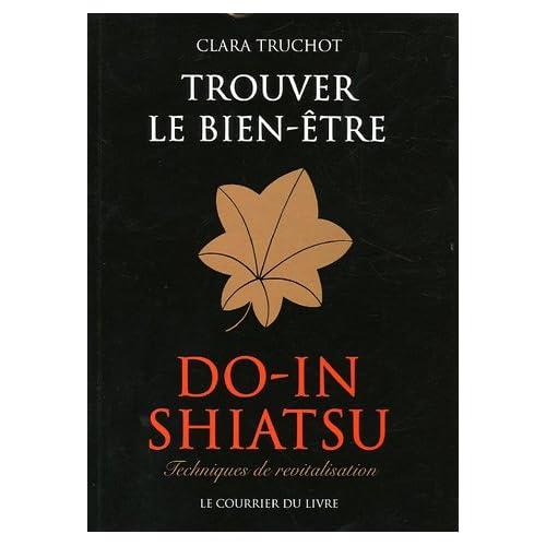 Do-in Shiatsu : Trouver le bien-être : techniques de revitalisation