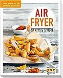 Airfryer - Die besten Rezepte: Tolle Ideen für die Heißluft-Fritteuse (NGV X-Press)