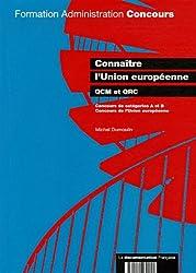 Connaître l'Union européenne : QCM et QRC, concours de catégorie A et B et concours de la fonction publique européenne
